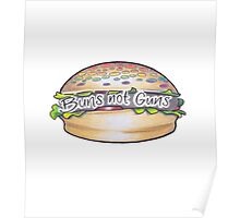 BUNS NOT GUNS - Burger Poster