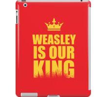 Weasley is Our King  iPad Case/Skin