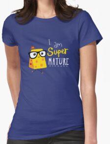 I'm Super Mature Womens Fitted T-Shirt