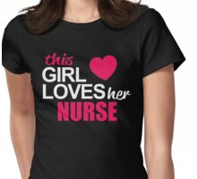 This Girl Loves Her NURSE Womens Fitted T-Shirt