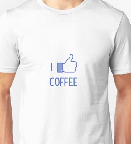 I like coffe, and you? Unisex T-Shirt