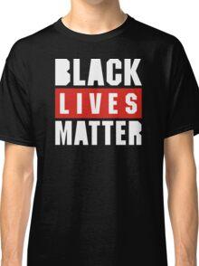 black live matter Classic T-Shirt