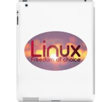 Linux - Freedom Of Choice iPad Case/Skin