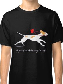 DOG A POINTER STOLE MY HEART  Classic T-Shirt