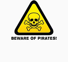 Toxic Hazard Sign Parody - Beware of Pirates T Shirt  Unisex T-Shirt