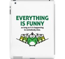 Everything is Funny iPad Case/Skin