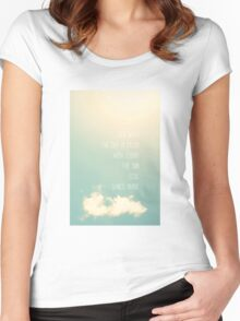 Even when the sky is filled with clouds the sun still shines above Women's Fitted Scoop T-Shirt