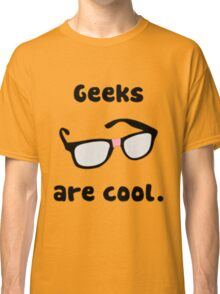 Geeks are Cool Classic T-Shirt