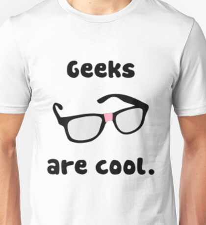 Geeks are Cool Unisex T-Shirt