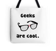 Geeks are Cool Tote Bag