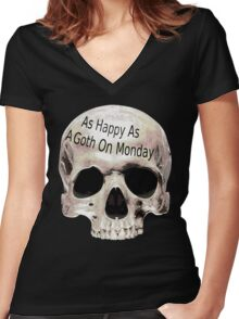 as happy as a goth on monday Women's Fitted V-Neck T-Shirt
