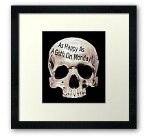 as happy as a goth on monday Framed Print