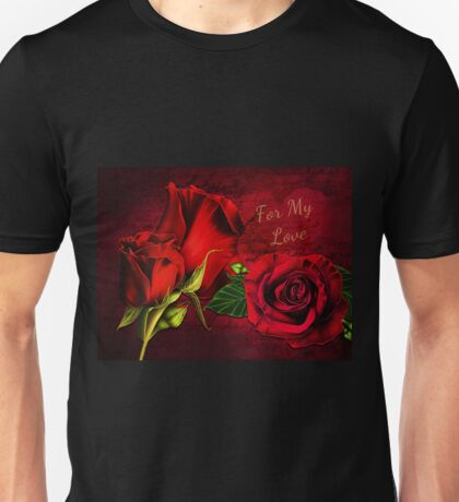 For My Love Unisex T-Shirt