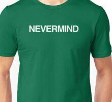 NEVERMIND Unisex T-Shirt