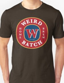 Weird Batch Home Brew Unisex T-Shirt