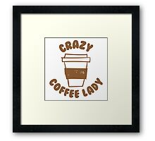 Crazy coffee lady Framed Print