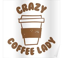 Crazy coffee lady Poster