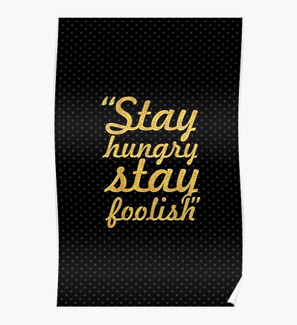 """Stay hungry stay foolish... """"Steve Jobs"""" Inspirational Quote Poster"""