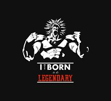 To Be Legendary Unisex T-Shirt