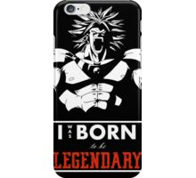 To Be Legendary iPhone Case/Skin