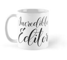 Incredible Editor Mug