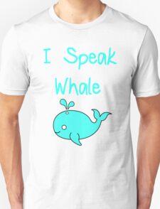 I Speak Whale T-Shirt