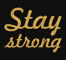 Stay Strong... Inspirational Quote One Piece - Short Sleeve