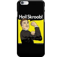 Hail Skroob! iPhone Case/Skin