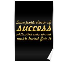 Some people dream of success... Inspirational Quote Poster