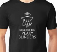 Keep Calm By Order Of The Peaky Blinders. V2. Unisex T-Shirt