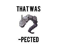 That was Onyx -pected - funny pokemon go Photographic Print