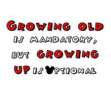 Growing Up is Optional Photographic Print