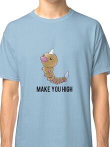 Weedle Make you high - funny pokemon go Classic T-Shirt
