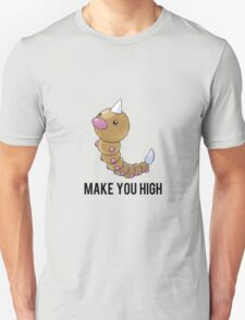 Weedle Make you high - funny pokemon go Unisex T-Shirt