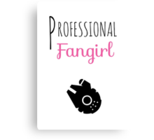 Professional Fangirl - Star Wars Canvas Print