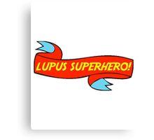 Lupus SuperHero! Canvas Print