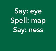 Say Eye Spell Map Say Ness Funny Shirt Unisex T-Shirt