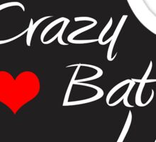Crazy Bat Lady Sticker