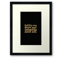 Subtlety may... Inspirational Quote Framed Print