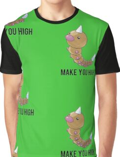 Weedle Make you high - funny pokemon go Graphic T-Shirt