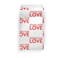 Stand For Love Duvet Cover