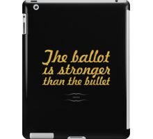 """The ballot is stronger than the bullet... """"lincoln"""" Inspirational Quote iPad Case/Skin"""