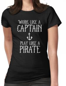 WORK LIKE A PIRATE Womens Fitted T-Shirt