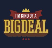 I'm Kind Of A Big Deal - Funny Sarcastic Quote Kids Tee