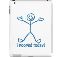 I Pooped Today! BLUE iPad Case/Skin