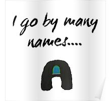i go by many names Poster