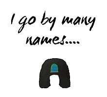 i go by many names Photographic Print
