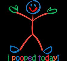 I Pooped Today! MULTI by Carolina Swagger