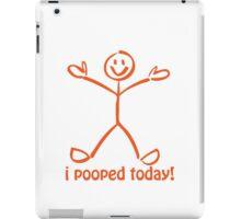 I Pooped Today! ORANGE iPad Case/Skin