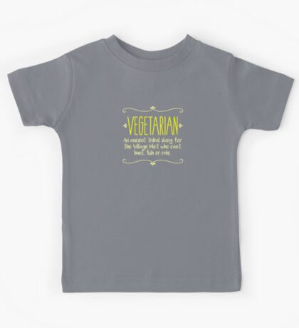 Funny Vegetarian Meaning - Being Sarcastic T Shirt Kids Tee